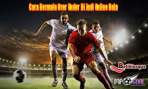 Judi Bola Online Over Under